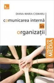 Comunicarea interna in organizatii - Diana Maria Cismaru