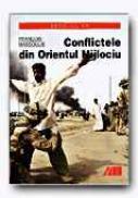 Conflictele Din Orientul Mijlociu - MASSOULIE Francois, Trad. RADU Gadei