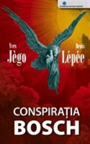 Conspiratia Bosch - Yves Jego Si Denis Lepee