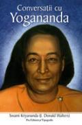 Conversatii cu Yogananda - Swami Kriyananda (j. Donald Walters)