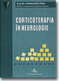 Corticoterapia In Neurologie - Constantin Popa