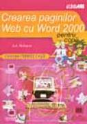 Crearea Paginilor Web Cu Word 2000… Pentru Copii - A. RICHARDS, Trad. Ovidiu Slavu