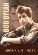 Cronica Vietii Mele - Bob Dylan