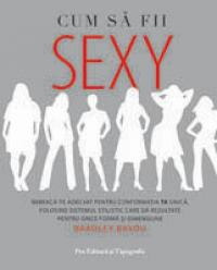 Cum sa fii sexy - Bradley Bayou
