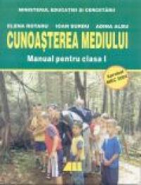 Cunoasterea Mediului. Manual Pentru Clasa I - ROTARU Elena, SURDU Ioan, ALBU Adina