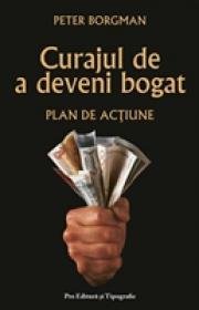 Curajul de a deveni bogat - Peter Borgman