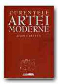 Curentele Artei Moderne - CRISTEA Ioan