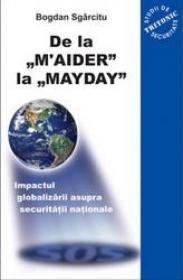 "De la ?M''AIDER? la ?MAYDAY"" - Bogdan Sgarcitu"