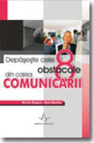Depaseste Cele 8 Obstacole Din Calea Comunicarii - Kevin Hogan, Ron Stubbs