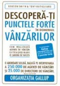 Descopera-ti Punctele Forte In Domeniul Vanzarilor - Benson Smith, Tony Rutigliano