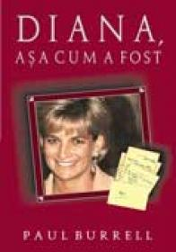 Diana, Asa Cum A Fost - Paul Burrell