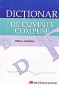 Dictionar De Cuvinte Compuse - Ciprian Mohorea