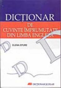 Dictionar De Cuvinte Imprumutate Din Limba Engleza - EPURE Elena