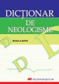 Dictionar De Neologisme - MARIN Mihaela
