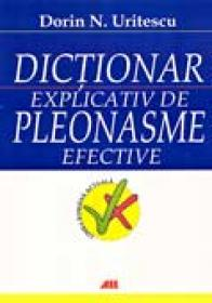 Dictionar Explicativ De Pleonasme Efective - URITESCU N. DORIN