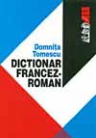 Dictionar Francez-roman - TOMESCU Domnita