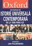 Dictionar Oxford De Istorie Universala Contemporana, Vol I + Ii - Jan Palmowski