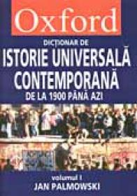 Dictionar Oxford De Istorie Universala Contemporana, Vol I + Ii - Jan Palmowski