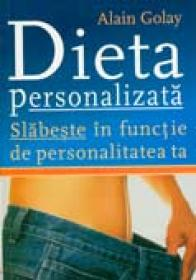 Dieta Personalizata Slabeste In Functie De Personalitatea Ta - Alain Golay