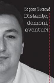 Distante, demoni, aventuri - Bogdan Suceava