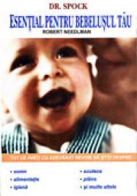 Dr. Spock. Esential Pentru Bebelusul Tau - Robert Needlman