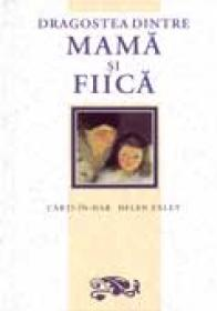 Dragostea Dintre Mama si Fica - EXLEY Helen