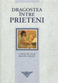 Dragostea Dintre Prieteni  - EXLEY Helen