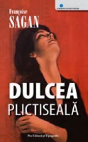Dulcea Plictiseala - Frana?oise Sagan