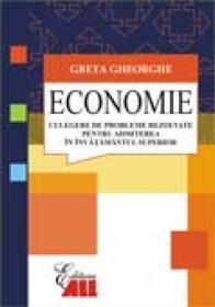 Economie Culegere De Probleme Rezolvate Pentru Admiterea In Invatam?ntul Superior - Greta Gheorghe