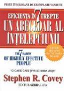 Eficienta In 7 Trepte Sau Un Abecedar Al Intelepciunii -  COVEY Stephen R., Trad. ARGINTESCU-AMZA Gina