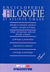 Enciclopedie De Filosofie si Stiinte Umane - Istituto Geografico De AGOSTINI