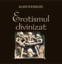 Erotismul Divinizat - Alain Danielou