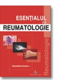 Esentialul In Reumatologie Editia A 2-a Revizuita - Ruxandra Ionescu