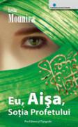 Eu, Aisa, Sotia Profetului - Leila Mounira