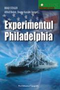 Experimentul Philadelphia - Brad Steiger, Al Bielik, Sherry Hanson Steiger