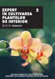 Expert In Cultivarea Plantelor De Interior - Vol.  Ii - Dr. D. G. Hessayon