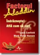 Factorul Aladdin - Jack Canfield , Mark Victor Hansen