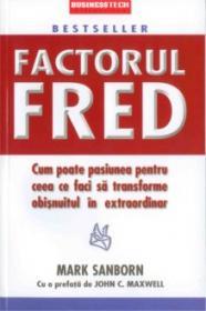 Factorul Fred - Mark Sanborn