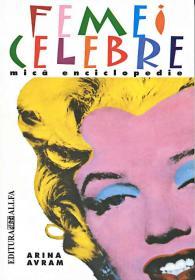 Femei Celebre. Mica Enciclopedie - AVRAM Arina
