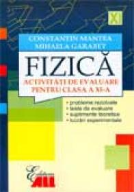 Fizica. Activitati De Evaluare Pentru Clasa A Xi-a - Constantin Mantea, Mihaela Garabet