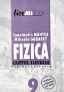 Fizica. Caietul Elevului <br />pentru Clasa A Ix-a  - MANTEA Constantin, GARABET Mihaela