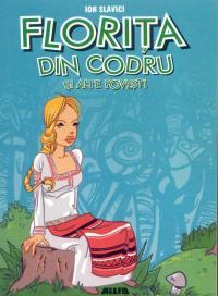Florita Din Codru si Alte Povesti - SLAVICI Ion