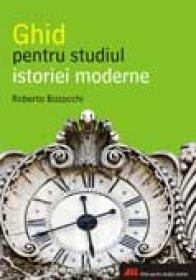Ghid Pentru Studiul Istoriei Moderne - Roberto Bizzocchi
