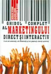 Ghidul Complet Al Marketingului Direct si Interactiv - Merlin Stone, Alison Bond, Elisabeth Blake