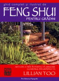 Ghidul Feng Shui pentru gradini - Lillian Too