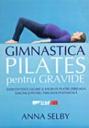 Gimnastica Pilates Pentru Gravide - SELBY Anna