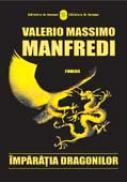Imparatia Dragonilor - MANFREDI Valerio Massimo