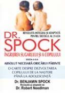 Ingrijirea Sugarului si A Copilului De Dr. Spock - Editia A 8-a - SPOCK Benjamin,  NEEDLMAN  Robert