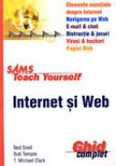 Internet si Web. Ghid Complet - SNELL Ned, TEMPLE Bob, CLARK T. Michaell