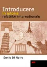 Introducere In Istoria Relatiilor Internationale - Ennio Di Nolfo